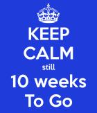 keep-calm-still-10-weeks-to-go